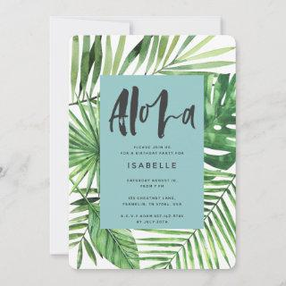 Aloha tropical palm leaf & script birthday invite