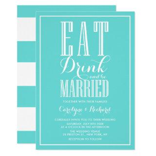 Aqua Blue White Eat Drink and be Married Wedding Invitation