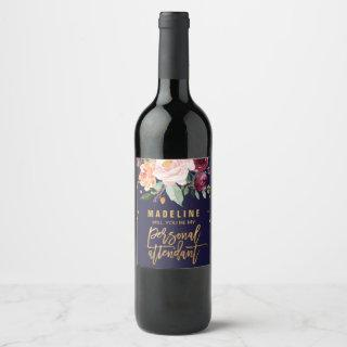 Autumn Floral Will You Be My Personal Attendant Wine Label