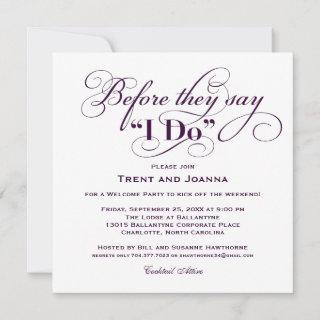 Before They Say I Do Purple Wedding Welcome