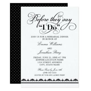 Before They Say I Do Wedding Vows Rehearsal Dinner Invitation
