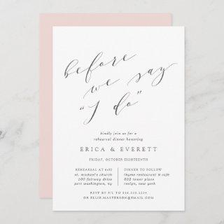 Before We Say I Do | Rehearsal Dinner Invitation
