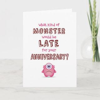 Belated Anniversary, What Kind of Monster's Late? Card