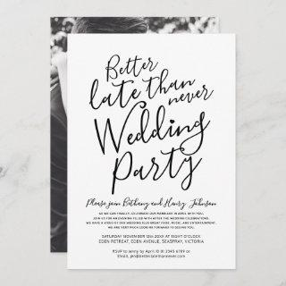Better late than never wedding party mono invitation