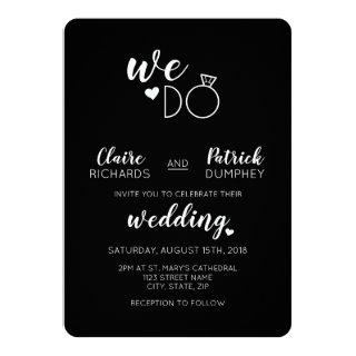Black & White We Do Typography Wedding Invitations