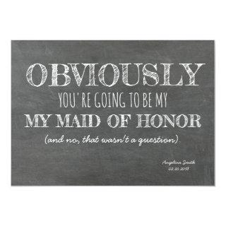 Chalkboard Bridesmaid / Maid of Honor Funny Invitation