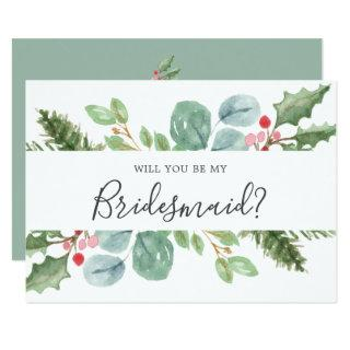 Christmas Greenery Will You Be My Bridesmaid Card