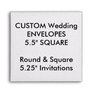 "Custom Wedding Envelopes 5.25"" Square Invitations"