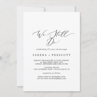 Delicate Black Calligraphy We Still Do Vow Renewal Invitations