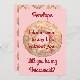 Donut and Pink Sprinkles Will You be my Bridesmaid Invitations
