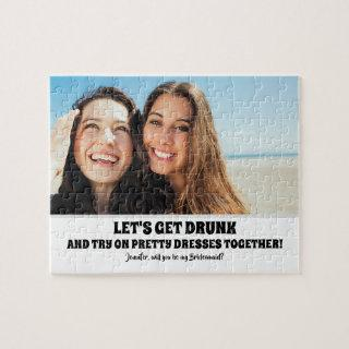 Drunk Try - Funny Bridesmaid Proposal Photo Jigsaw Puzzle