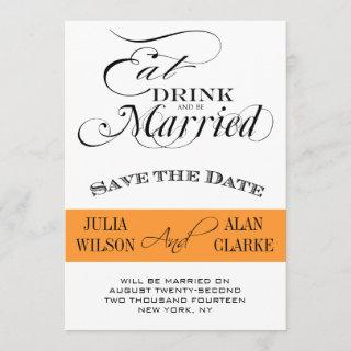 Eat, Drink and Be Married Save the Date Orange