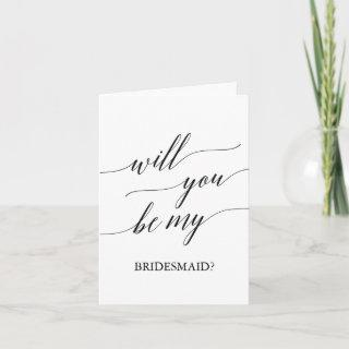 Elegant Calligraphy Will You Be My Bridesmaid Card