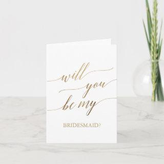Elegant Gold Calligraphy Will You Be My Bridesmaid Card
