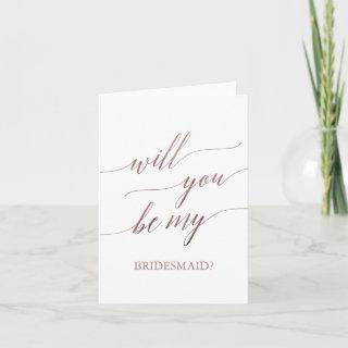 Elegant Rose Gold Will You Be My Bridesmaid Card