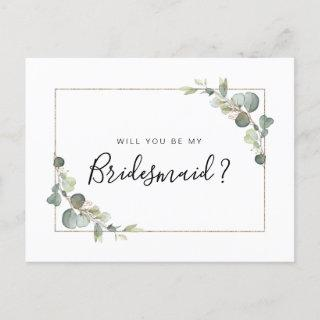 eucalyptus foliage will you be my Bridesmaid card