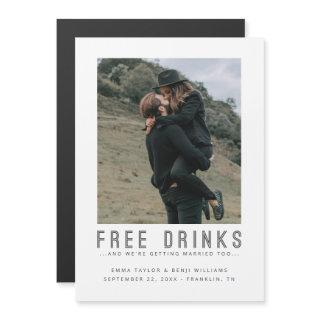 Free Drinks | Casual Save the Date Photo Magnetic Invitations