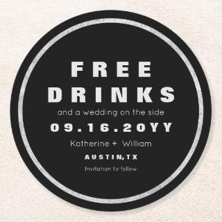 Free Drinks Funny Save The Date Silver and  Black Round Paper Coaster