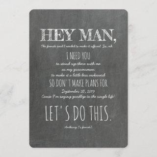 "Funny Groomsman or Best Man Proposal ""Hey Man"" Invitations"
