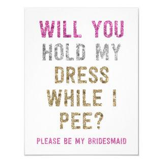 Glitter Hold My Dress While I Pee | Bridesmaid Invitations