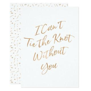 "Gold Rose ""I Can't Tie the Knot Without You"" Invitations"