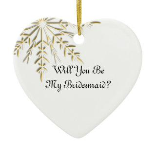 Gold Snowflake Will You Be My Bridesmaid Ceramic Ornament