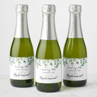 Green Eucalyptus Calligraphy Bridesmaid Proposal Champagne Label