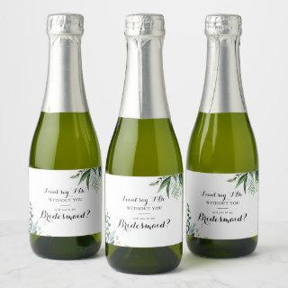 Greenery Tropical Calligraphy Bridesmaid Proposal Champagne Label