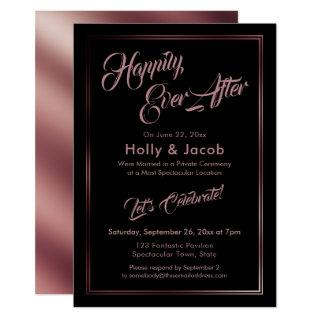 Happily Ever After Rose Gold Over Black Reception Invitation