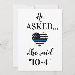 He Asked She Said 10-4 Law Enforcement Wedding Save The Date
