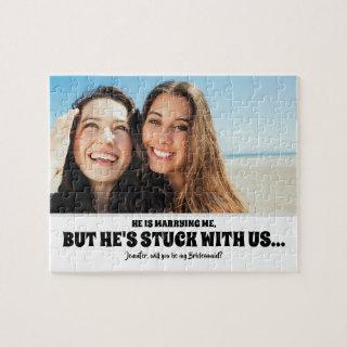 He's Stuck - Funny Bridesmaid Proposal Photo Jigsaw Puzzle