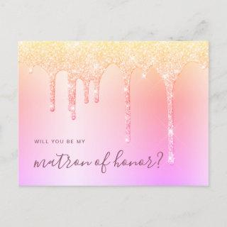 Holographic drips will you be my matron of honor invitation postcard