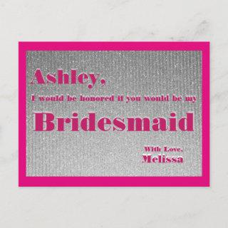 Hot Pink and Silver - Will You Be My Bridesmaid? Invitation Postcard