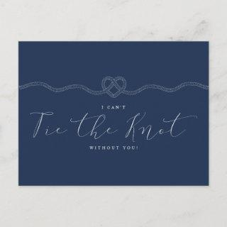 I Can't Tie The Knot Without You Navy Rope & Heart Invitation Postcard