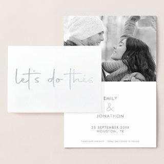 Lets Do This Photo Save The Date Silver Real Foil Card