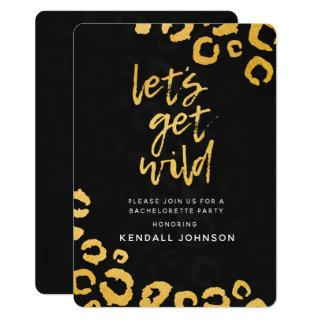 Let's Get Wild Black and Gold Leopard Bachelorette Invitations