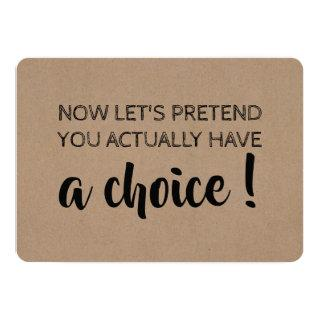 Let's Pretend You Have A Choice Funny Bridesmaid Invitations