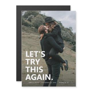 Let's Try This Again | Casual Save the Date Photo Magnetic Invitation