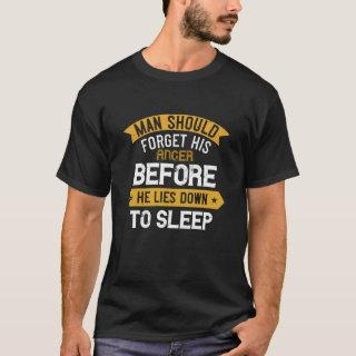 Man should forget his anger before he lies down T-Shirt