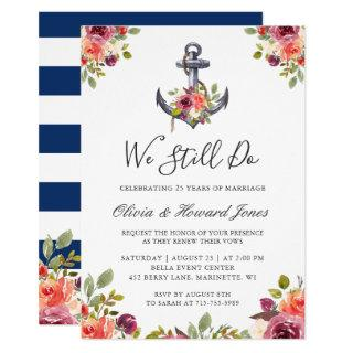 Nautical Floral Anchor We Still Do Vow Renewal Invitation