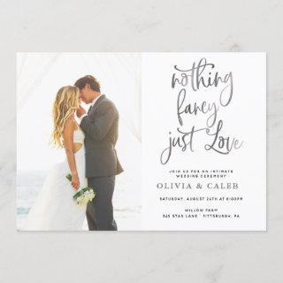 Nothing Fancy Just Love Intimate Wedding Ceremony Invitation