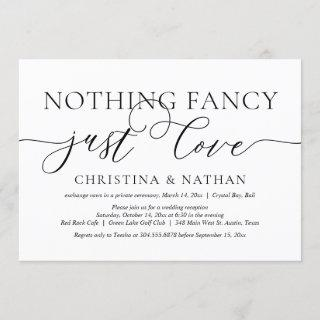 Nothing Fancy, Just Love, Wedding Elopement Party Invitation