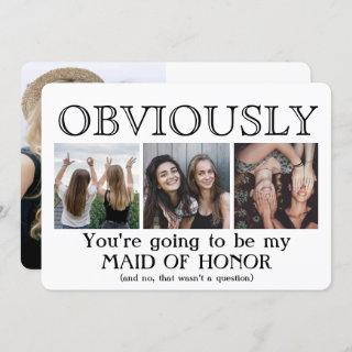 Obviously Maid of Honor Bridesmaid Proposal Funny