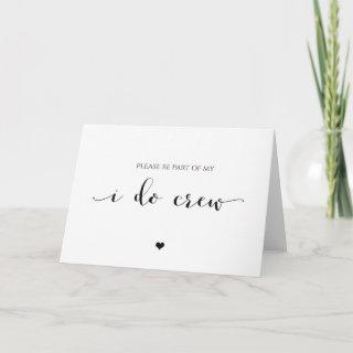 Please Be Part of My I Do Crew, Bridesmaid Card