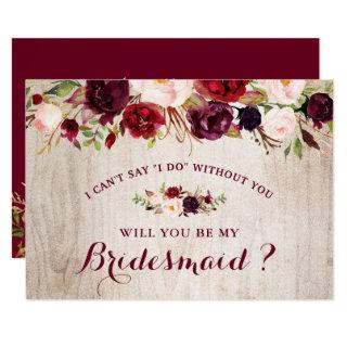 Rustic Burgundy Floral Will You Be My Bridesmaid Invitation
