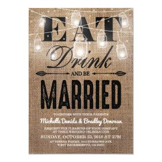Rustic Burlap Eat Drink and be Married Wedding Invitations