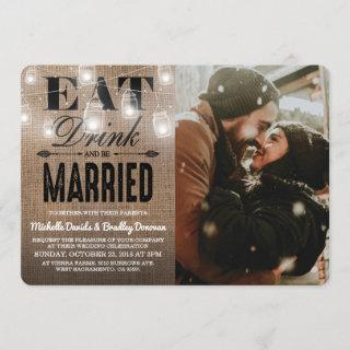 Rustic Eat Drink and be Married Photo Wedding Invitation