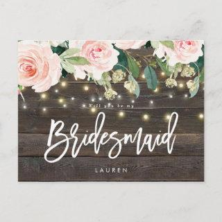 rustic wood pink floral will you be my bridesmaid announcement postcard