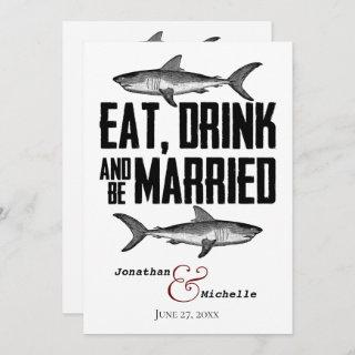 Shark Eat Drink and be Married Black White Wedding Invitations