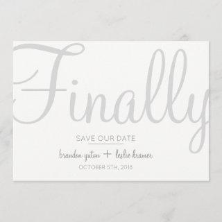 Simple Calligraphy Gray Finally Save Our Date Save The Date